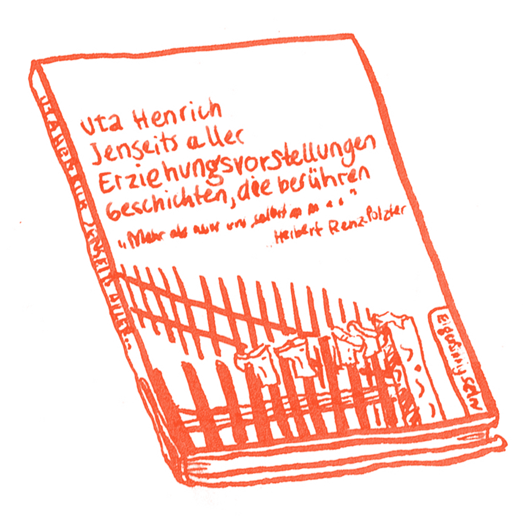 A quick sketch of Uta Henrich's book: Jenseits aller Erziehungsvorstellungen | By Ida Henrich