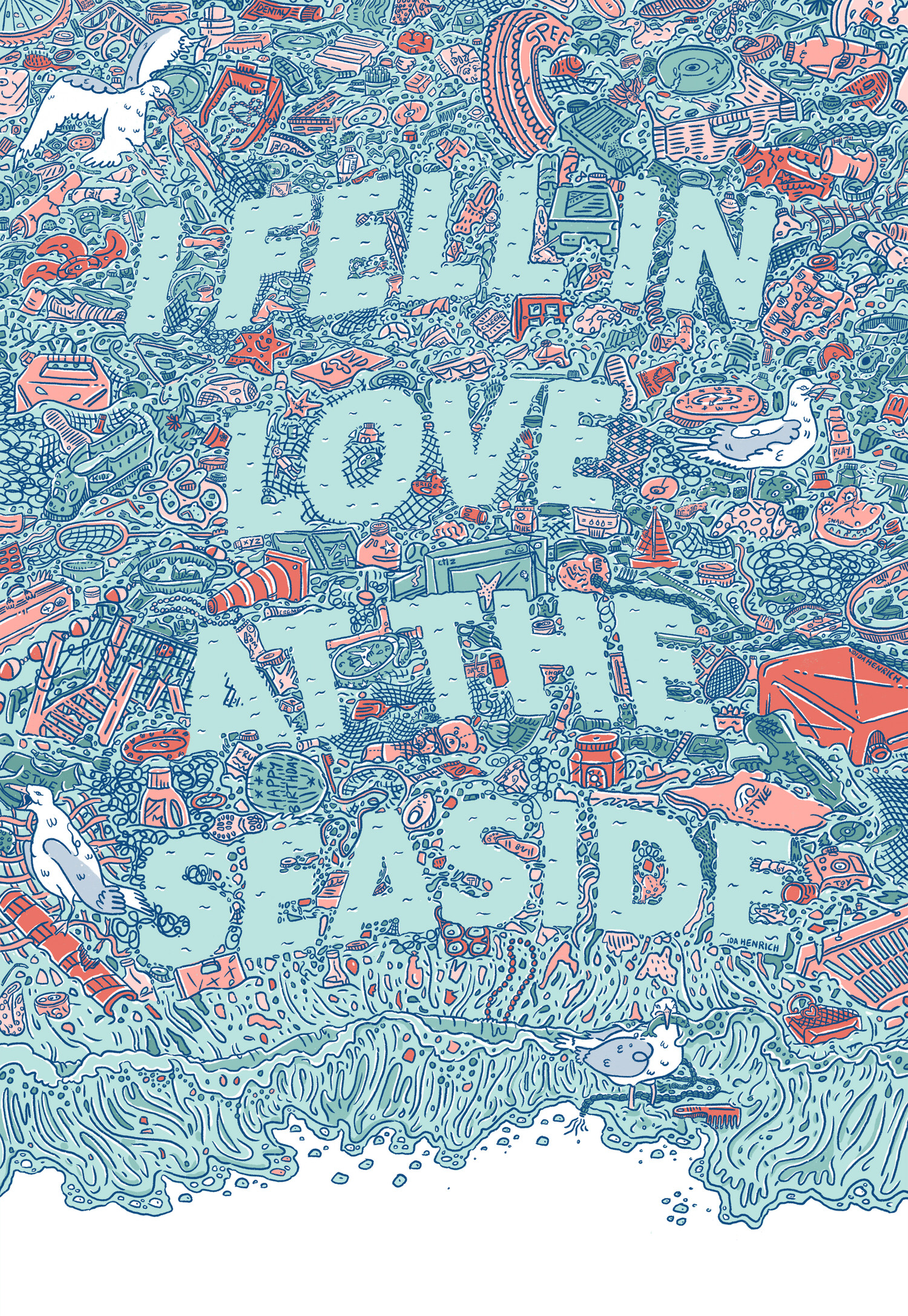 "Image shows an ocean covered in plastic and junk. Reversed out of the junk are the words "" I fell in love at the Seaside"" 